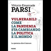 Vulnerabili: come la pandemia sta cambiando la politica e il mondo: La speranza oltre il rancore