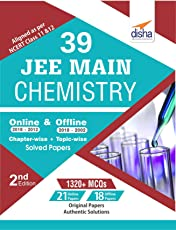 39 JEE Main Chemistry Online (2018-2012) & Offline (2018-2002) Chapter-wise + Topic-wise Solved Papers 2nd Edition