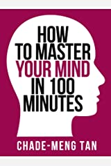 How to Master Your Mind in 100 Minutes: Increase Productivity, Creativity and Happiness (Collins Shorts, Book 8) (English Edition) Format Kindle