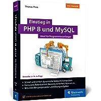 Einstieg in PHP 8 und MySQL: Ideal für Programmieranfänger. So programmieren Sie dynamische Websites mit PHP 8 und MySQL…