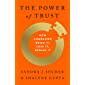 The Power of Trust: How Companies Build It, Lose It, Regain It (English Edition)