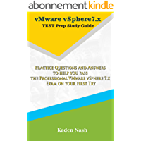vMware vSphere7.x Test Prep Study Guide: Practice Questions and Answers to help you pass the Professional VMware vSphere…