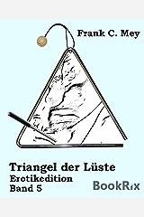 Triangel der Lüste - Band 5: Erotikedition Kindle Ausgabe