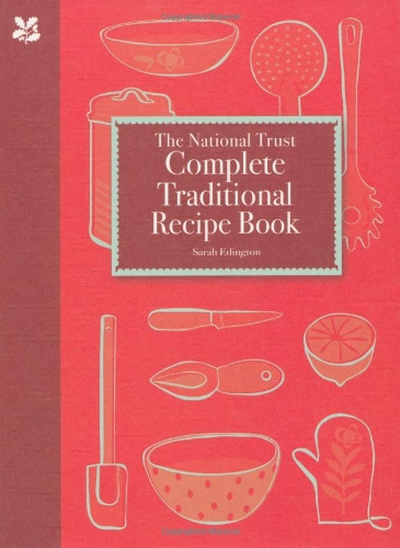 Complete Traditional Recipe Book: new edition (National Trust Food) por Sarah Edington