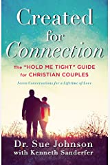 """Created for Connection: The """"Hold Me Tight"""" Guide for Christian Couples Hardcover"""