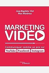 Marketing vidéo : Communiquer comme un pro sur YouTube, Facebook, Instagram (EYROLLES) Format Kindle