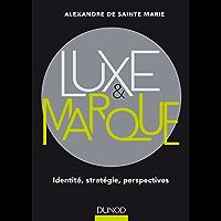Luxe et marque : Identité, stratégie, perspectives (Hors Collection)