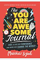 The You Are Awesome Journal: Dare to find your confidence (and maybe even change the world) Paperback