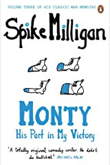 Monty: His Part in My Victory (Spike Milligan War Memoirs) Paperback