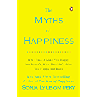 The Myths of Happiness: What Should Make You Happy, but Doesn't, What Shouldn't Make You Happy, but Does (English…