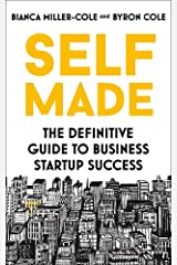 Self Made: The definitive guide to business startup success Paperback