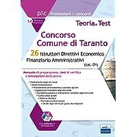 Concorso Comune di Taranto - 26 Istruttori Direttivi Economico Finanziario Amministrativi: Manuale di preparazione, test di verifica e simulazioni delle prove