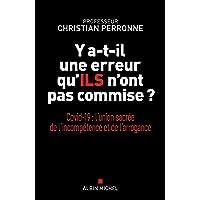 Livres Y a-t-il une erreur qu'ils n'ont pas commise ?: Covid-19 : l'union sacrée de l'incompétence et l'arrogance PDF