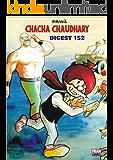 CHACHA CHAUDHARY DIGEST 152: CHACHA CHAUDHARY