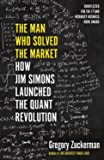 The Man Who Solved the Market: How Jim Simons Launched the Quant Revolution (SHORTLISTED FOR THE FT & MCKINSEY BUSINESS…