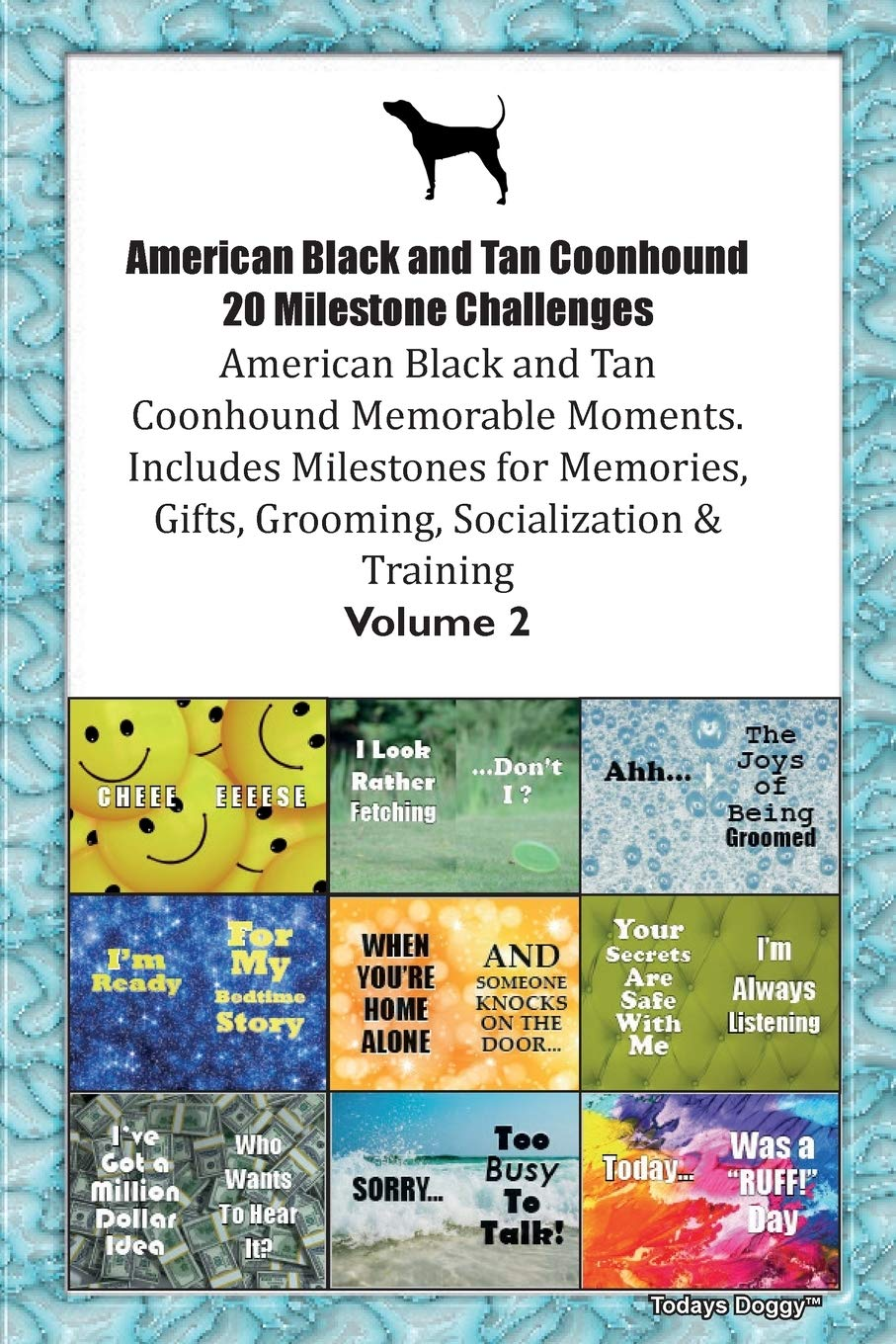 American Black and Tan Coonhound 20 Milestone Challenges American Black and Tan Coonhound Memorable Moments.Includes…