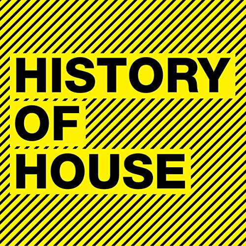 History Of House [Explicit]