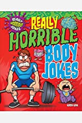 Really Horrible Body Jokes (Really Horrible Jokes) Paperback