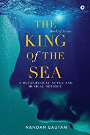 The King of the Sea: A Metaphysical Novel and Musical Odyssey