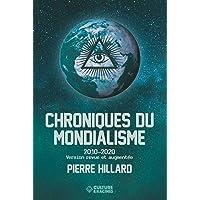 Chroniques du mondialisme 2010-2020 (version revue et augmentée)