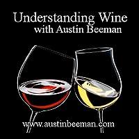 Understanding Wine With Austin Beeman- Podcast App