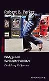 Bodyguard für Rachel Wallace: Ein Auftrag für Spenser