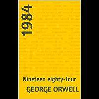 1984: Nineteen eighty-four (English Edition)