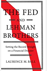The Fed and Lehman Brothers (Studies in Macroeconomic History) Hardcover