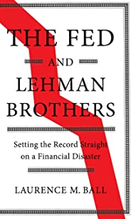 The Fed and Lehman Brothers (Studies in Macroeconomic History)