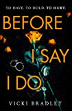 Before I Say I Do: A twisty psychological thriller that will grip you from start to finish