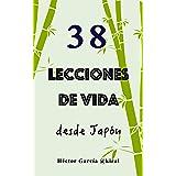 38 lecciones de vida desde Japón (Spanish Edition)