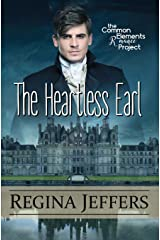 The Heartless Earl: A Common Elements Romance Project Novel Paperback