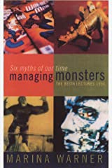 Managing Monsters: Six Myths of Our Time - The 1994 Reith Lectures Kindle Edition