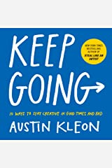 Keep Going: 10 Ways to Stay Creative in Good Times and Bad (English Edition) Formato Kindle