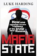 Mafia State: How One Reporter Became an Enemy of the Brutal New Russia Paperback