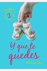 Y que te quedes (Sin Mar nº 2) Versión Kindle