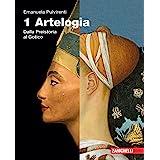 Artelogia. Per le Scuole superiori. Con e-book. Con espansione online. Dalla preistoria al gotico (Vol. 1)