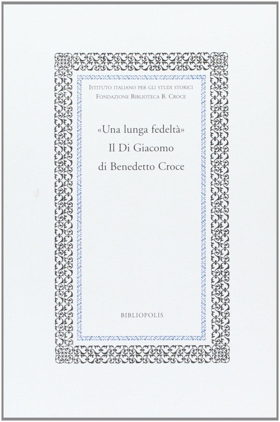 «Una lunga fedeltà». Il Di Giacomo di Benedetto Croce
