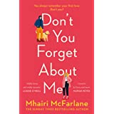 Don't You Forget About Me: Hilarious, heartwarming and romantic – the funniest Romantic Comedy of 2019 from the Author of If