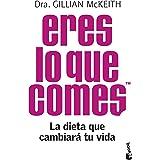 Eres Lo Que Comes La Dieta Que Cambiará Tu Vida Prácticos Amazon Es Mckeith Dra Gillian Robledillo Carro Eva María Libros