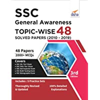 SSC General Awareness Topic-wise 48 Solved Papers (2010-2019) 3rd Edition