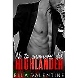 No te enamores del highlander (Spanish Edition)