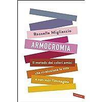 Armocromia. Il metodo dei colori amici che rivoluziona la vita e non solo l'immagine PDF Libri