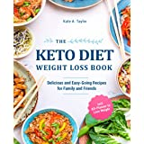 The Keto Diet Weight Loss Book: Delicious and Easy-Going Recipes for Family and Friends incl. KD-Planner to Lose Weight