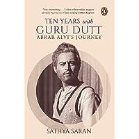 Ten Years with Guru Dutt: Abrar Alvi's Journey