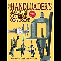 The Handloader's Manual of Cartridge Conversions (English Edition)
