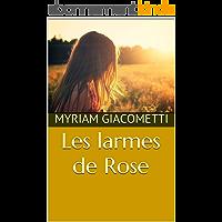Les larmes de Rose : un polar captivant, une quête de vérité bouleversante