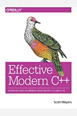 Effective Modern C++: 42 Specific Ways to Improve Your Use of C++11 and C++14 Paperback