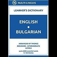 English-Bulgarian Learner's Dictionary (Arranged by Themes, Beginner - Intermediate Levels) (Bulgarian Language…