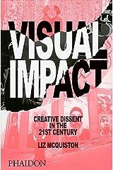 Visual Impact: Creative Dissent in the 21st Century Flexibound